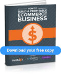 DOWNLOAD - How To Build a Profitable Ecommerce Business